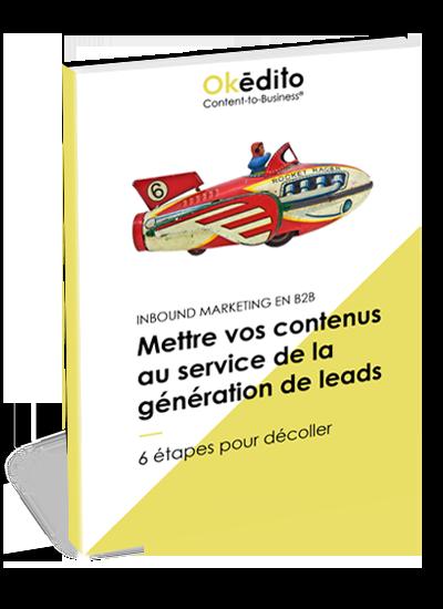 Ebook Okédito | Mettre vos contenus au service de la génération de leads